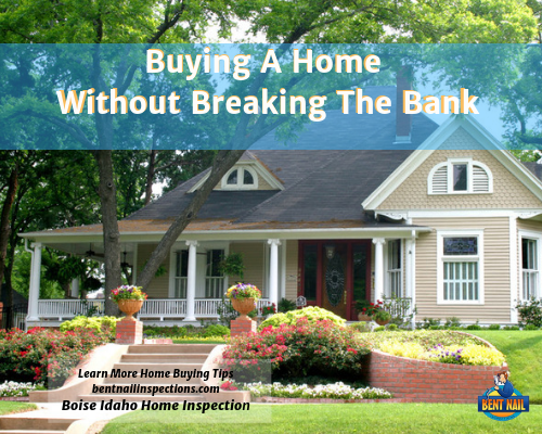 Buying A Home Without Breaking The Bank