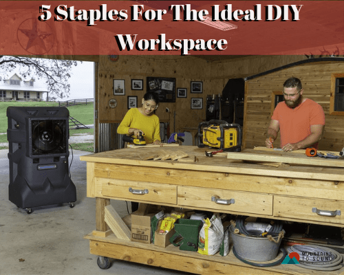 5 Staples For The Ideal DIY Workspace